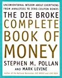 The Die Broke Complete Book of Money