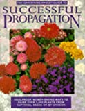 """""""Gardening Which?"""" Guide to Successful Propagation (""""Which?"""" Consumer Guides)"""