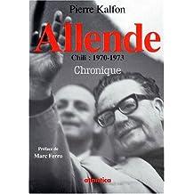 Allende : Chili, 1970-1973 : chronique