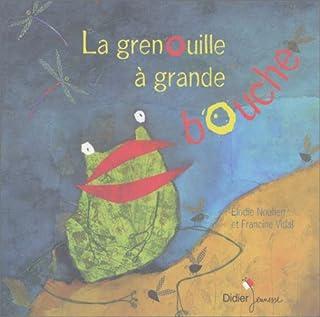 La grenouille à grande bouche, Vidal, Francine