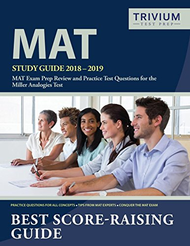 Pdf Test Preparation MAT Study Guide 2018-2019: MAT Exam Prep Review and Practice Test Questions for the Miller Analogies Test