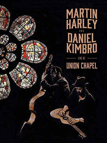(Martin Harley & Daniel Kimbro - Live at the Union Chapel)