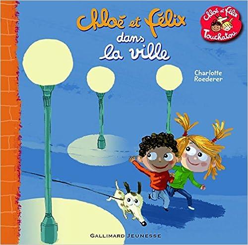 En ligne téléchargement Chloé et Félix dans la ville pdf