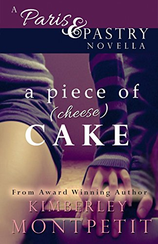 Download A Piece Of Cheese Cake A Paris Pastry Novella The