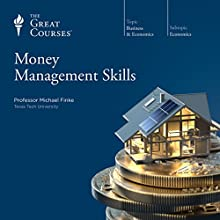 Money Management Skills Lecture by The Great Courses Narrated by Professor Michael Finke Ph.D. The Ohio State University