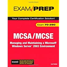 MCSA/MCSE 70-290 Exam Prep: Managing and Maintaining a Microsoft Windows Server 2003 Environment (2nd Edition) by Lee Scales (2006-12-01)