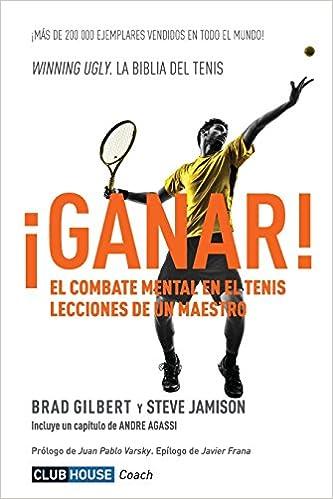 /¡Ganar! El combate mental en el tenis Lecciones de un maestro