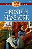 The Boston Massacre (The American Adventure)