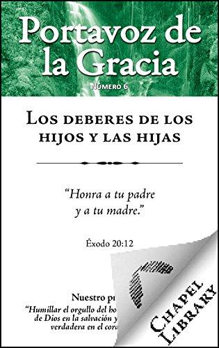 Los deberes de los hijos y las hijas (Portavoz de la Gracia nº 6) (Spanish Edition)