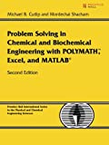 img - for Problem Solving in Chemical and Biochemical Engineering with POLYMATH, Excel, and MATLAB (2nd Edition) book / textbook / text book