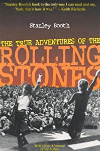 The True Adventures of the Rolling Stones by Stanley Booth (2000-05-01)