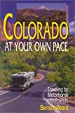 img - for Colorado at Your Own Pace: Traveling by Motorhome with Friends by Bernice Beard (1999-07-15) book / textbook / text book