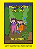 Buzz and Ollie's High, Low Adventure, Donna Sloan Thorne, Marilyn Sloan Felts, 0972414703
