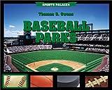 Baseball Parks, Thomas S. Owens, 0761317651