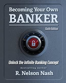 Becoming Your Own Banker by [Nash, R. Nelson]