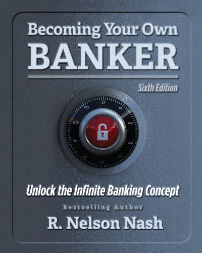 (Becoming Your Own Banker)