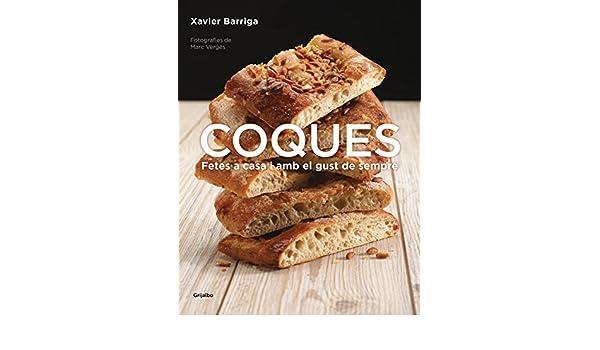Coques: Fetes a casa i amb el gust de sempre eBook: Xavier Barriga ...