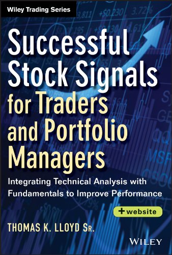 Successful Stock Signals for Traders and Portfolio Managers, + Website: Integrating Technical Analysis with Fundamentals