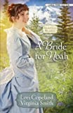 A Bride for Noah, Lori Copeland and Virginia Smith, 1594154848