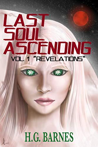 "LAST SOUL ASCENDING: Vol. 1 ""Revelations"""