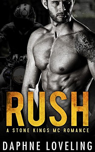 (RUSH (Stone Kings Motorcycle Club, Book 1) (Stone Kings Motorcycle Club Romance) )