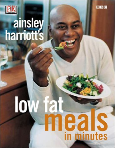 Ainsley Harriott's Low-fat Meals in Minutes - Low Fat Meals