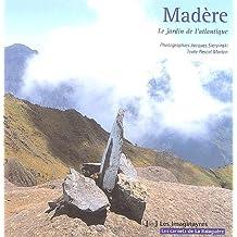 Madère: le jardin de l'Atlantique