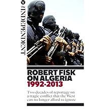Robert Fisk on Algeria