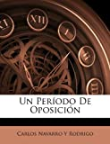 Un período de Oposición, Carlos Navarro Y. Rodrigo, 1146244096