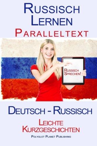Russisch Lernen - Paralleltext - Leichte Kurzgeschichten