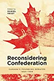 img - for Reconsidering Confederation: Canada's Founding Debates, 1864-1999 book / textbook / text book
