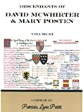 img - for Descendants of David McWhirter & Mary Posten (Volume 3) book / textbook / text book
