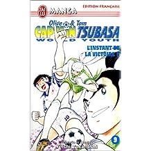 CAPTAIN TSUBASA WORLD YOUTH T09 : L'INSTANT DE LA VICTOIRE
