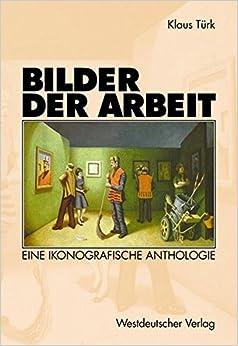 Book Bilder der Arbeit: Eine ikonografische Anthologie