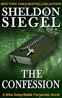 The Confession (Mike Daley/Rosie Fernandez Legal Thriller Book 5) by [Siegel, Sheldon]