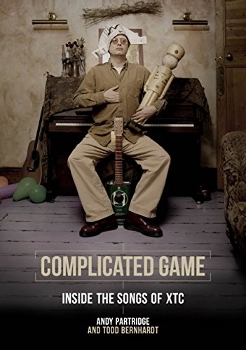 Complicated Game: Inside The Songs Of XTC (English Edition)