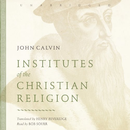 Institutes of the Christian Religion by Blackstone Audio