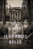 The Ghost of Jeopardy Belle (The Ghosts of Summerleigh Book 2)