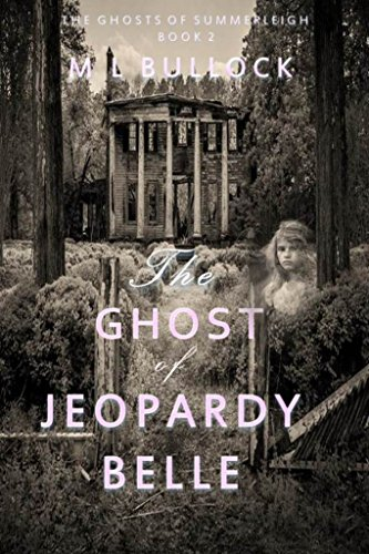 The Ghost of Jeopardy Belle (The Ghosts of Summerleigh Book