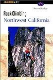 Rock Climbing Northwest California (Regional Rock Climbing Series)