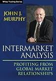Intermarket Analysis, John J. Murphy, 1118571606