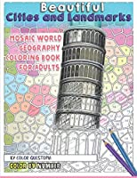 Beautiful Cities and Landmarks Color By Number - Mosaic World Geography Coloring Book for Adults (Fun Adult Color By Number Coloring)