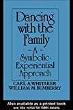 img - for Dancing With The Family: A Symbolic-Experiential Approach book / textbook / text book