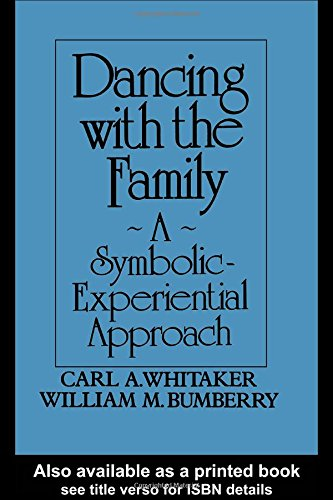 Dancing With The Family: A Symbolic-Experiential Approach William M. Bumberry