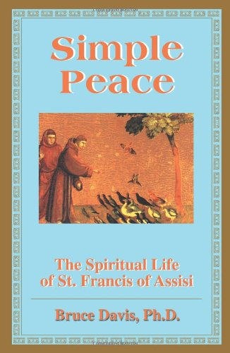 Simple Peace: Spiritual Life of Francis of Assisi