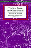 Tropical Town and Other Poems, Salomon De la Selva, 1558852352
