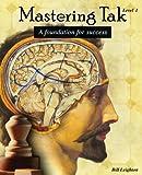 Mastering Tak:  Level I: A foundation for success (Volume 1)
