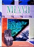 Miami : The Magic City, Veciana-Suarez, Ana and Groppe, Brian, 1881096793