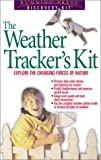 The Weather Tracker's Kit, Gregory C. Aaron, 0762413565