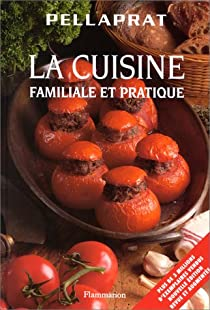 La cuisine familiale et pratique par Pellaprat